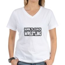 """Born To Coach Wrestling"" Shirt"