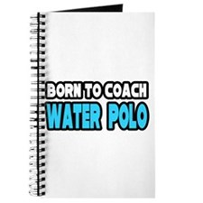 """Born to Coach Water Polo"" Journal"