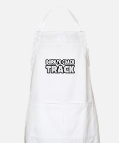 """Born to Coach Track"" BBQ Apron"
