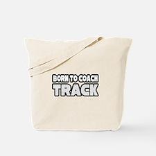 """Born to Coach Track"" Tote Bag"