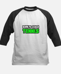 """Born to Coach Tennis"" Tee"