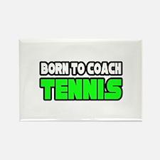 """Born to Coach Tennis"" Rectangle Magnet"