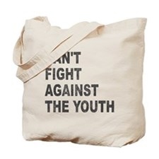 Can't Fight Against the Youth Tote Bag