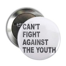 "Can't Fight Against the Youth 2.25"" Button"