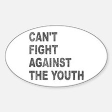 Can't Fight Against the Youth Oval Decal