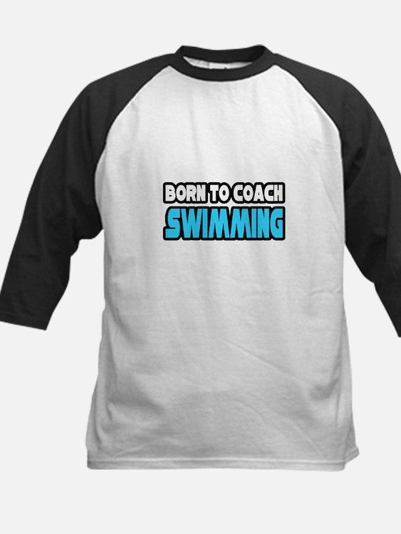 """""""Born To Coach Swimming"""" Tee"""