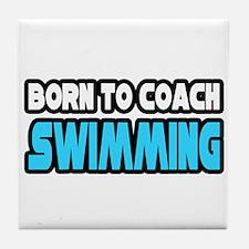 """Born To Coach Swimming"" Tile Coaster"