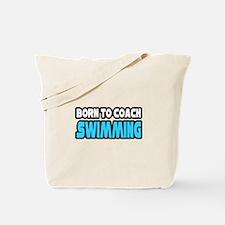 """""""Born To Coach Swimming"""" Tote Bag"""
