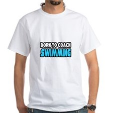 """Born To Coach Swimming"" Shirt"