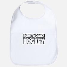 """Born to Coach Hockey"" Bib"