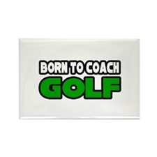 """Born to Coach Golf"" Rectangle Magnet"