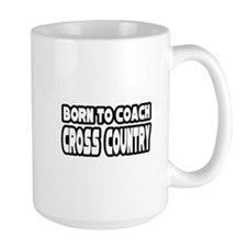 """Born to Coach Cross Country"" Mug"