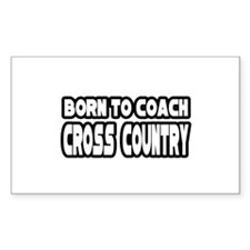 """""""Born to Coach Cross Country"""" Rectangle Decal"""