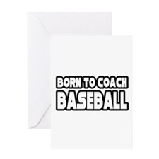 """Born to Coach Baseball"" Greeting Card"