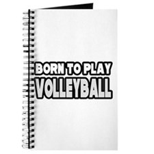 """Born to Play Volleyball"" Journal"