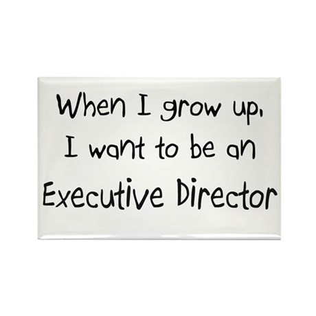 When I grow up I want to be an Executive Director