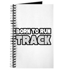 """Born to Run Track"" Journal"