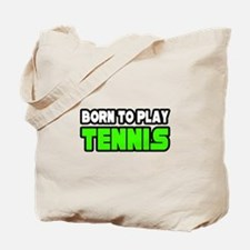 """Born to Play Tennis"" Tote Bag"