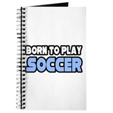 """Born to Play Soccer"" Journal"