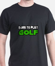 """Born to Play Golf"" T-Shirt"