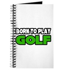 """Born to Play Golf"" Journal"