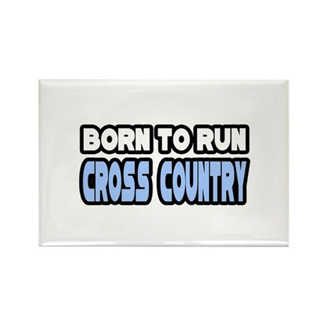 """""""Born to Run Cross Country"""" Rectangle Magnet (10 p"""