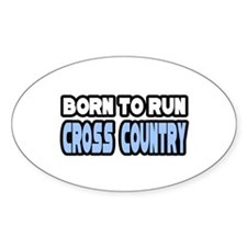 """Born to Run Cross Country"" Oval Decal"