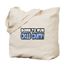 """Born to Run Cross Country"" Tote Bag"