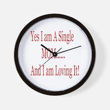 Single Mom and loving it! Wall Clock
