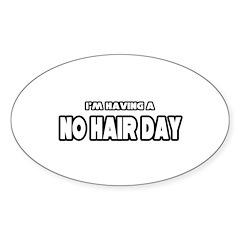 """Having a No Hair Day"" Oval Sticker (10 pk)"
