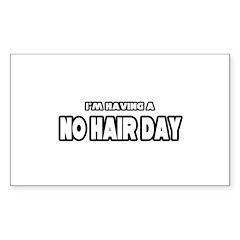 """Having a No Hair Day"" Rectangle Sticker 10 pk)"