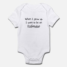 When I grow up I want to be an Estimator Infant Bo