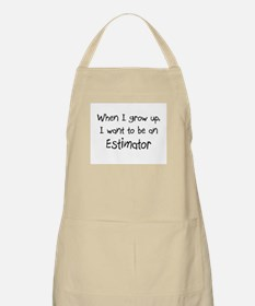 When I grow up I want to be an Estimator BBQ Apron