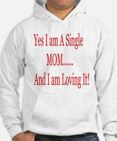 Single Mom and loving it! Hoodie
