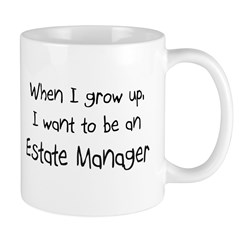 When I grow up I want to be an Estate Manager Mug