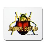 I love Japanese Beetles Mousepad
