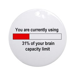 BRAIN CAPACITY LIMIT Ornament (Round)
