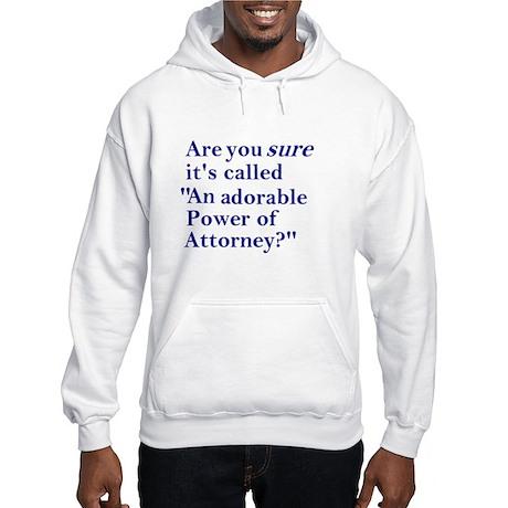 Power of Attorney Hooded Sweatshirt