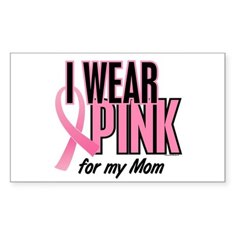 I Wear Pink For My Mom 10 Rectangle Sticker