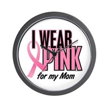 I Wear Pink For My Mom 10 Wall Clock