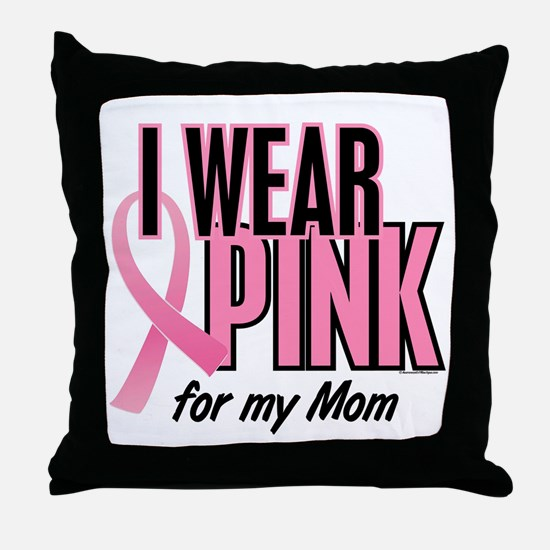 I Wear Pink For My Mom 10 Throw Pillow