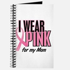 I Wear Pink For My Mom 10 Journal