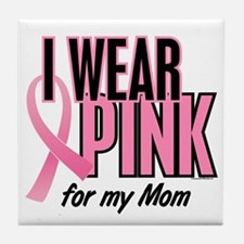I Wear Pink For My Mom 10 Tile Coaster