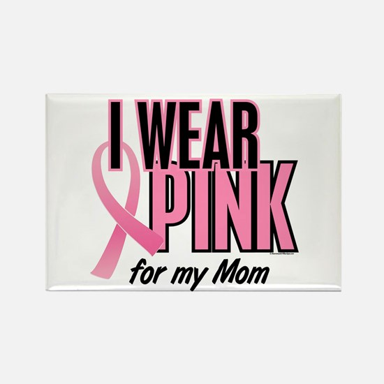 I Wear Pink For My Mom 10 Rectangle Magnet