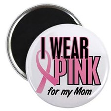"I Wear Pink For My Mom 10 2.25"" Magnet (100 pack)"