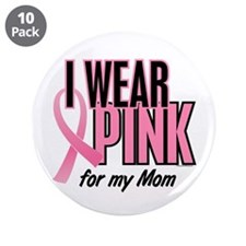 """I Wear Pink For My Mom 10 3.5"""" Button (10 pack)"""