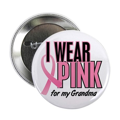 """I Wear Pink For My Grandma 10 2.25"""" Button"""