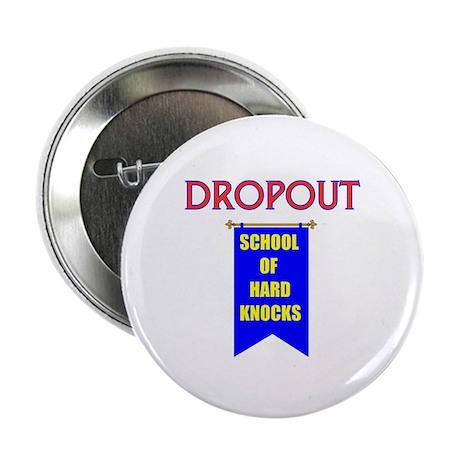 """DROPOUT 2.25"""" Button"""