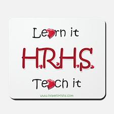 HRHS- Learn it, Teach it Mousepad