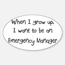 When I grow up I want to be an Emergency Manager S